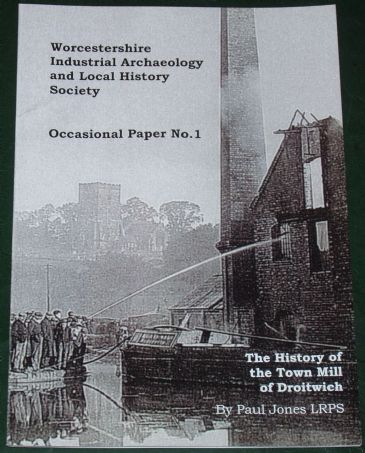 The History of the Town Mill of Droitwich, by Paul Jones